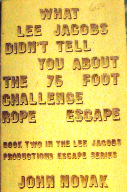 Lee Jacobs - 75 Foot Challenge Rope Escape