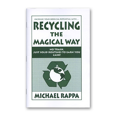 Recycling The Magical Way by Michael Rappa